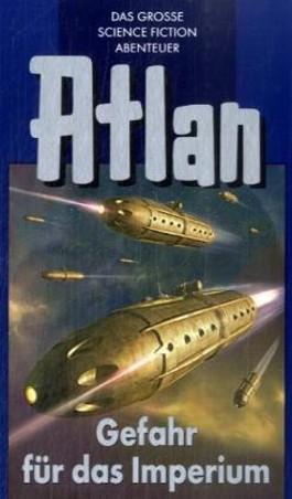 Atlan-Zeitabenteuer / Gefahr für das Imperium