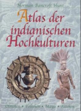 Atlas der indianischen Hochkulturen