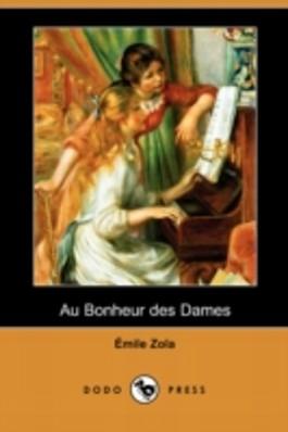 Au Bonheur Des Dames (Dodo Press)