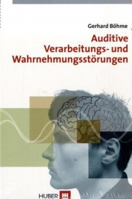 Auditive Verarbeitungs- und Wahrnehmungsstörungen (AVWS) im Kindes- und Erwachsenenalter