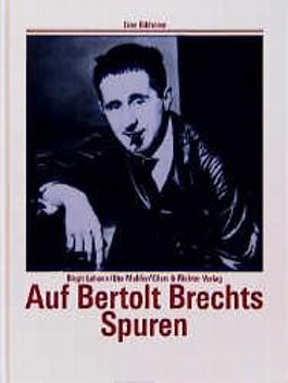 Auf Bertolt Brechts Spuren