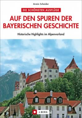 Auf den Spuren der bayerischen Geschichte
