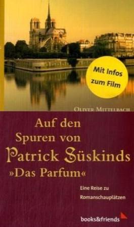 Auf den Spuren von Patrick Süskinds 'Das Parfüm'