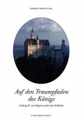Auf den Traumpfaden Ludwigs II.