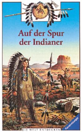 Auf der Spur der Indianer
