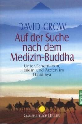 Auf der Suche nach dem Medizin-Buddha