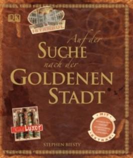 Auf der Suche nach der goldenen Stadt