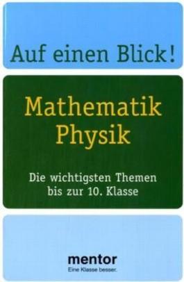 Auf einen Blick! Mathematik, Physik