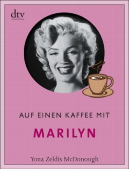 Auf einen Kaffee mit Marilyn