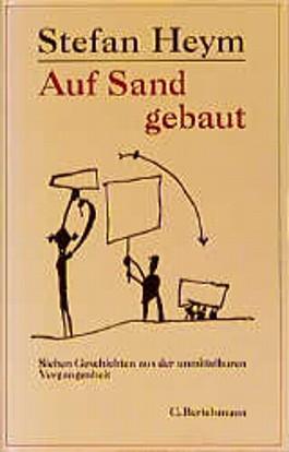 Auf Sand gebaut. Sieben Geschichten aus der unmittelbaren Vergangenheit