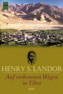 Auf verbotenen Wegen in Tibet 1897.