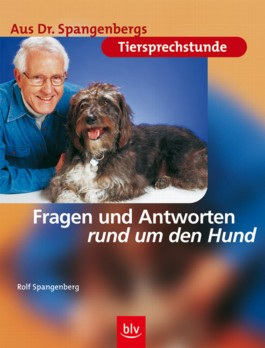 Aus Dr. Spangenbergs Tiersprechstunde: Fragen und Antworten rund um den Hund