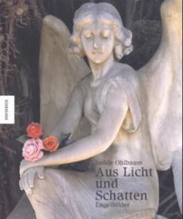 Aus Licht und Schatten - Engelbilder