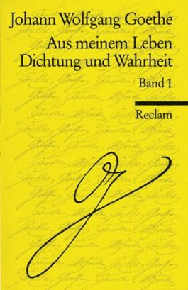 Aus meinem Leben; Dichtung und Wahrheit, in 2 Bdn.