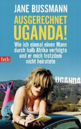 Ausgerechnet Uganda!
