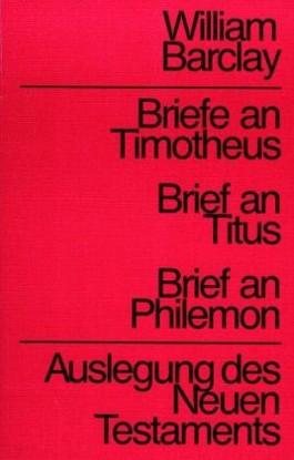 Auslegung des Neuen Testaments / Briefe an Timotheus, Titus, Philemon