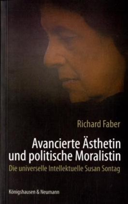Avancierte Ästhetin und politische Moralistin
