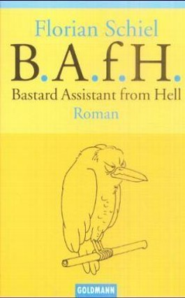 B.A.f.H., Bastard Assistant from Hell