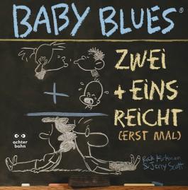 Baby Blues 10: Zwei + Eins = reicht (erst mal)