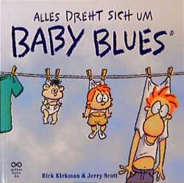 Baby Blues 1, Alles dreht sich um Baby Blues