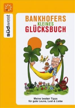 Bankhofers kleines Glücksbuch