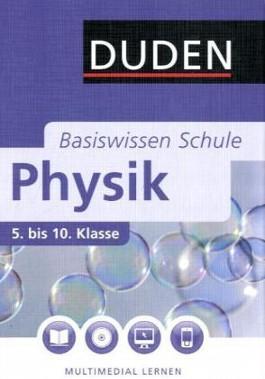Basiswissen Schule - Physik 5. Klasse bis 10.Klasse