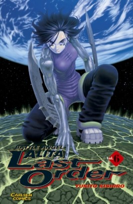 Battle Angel Alita Last Order / Battle Angel Alita - Last Order, Band 6