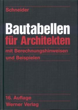 Bautabellen für Architekten. Mit Berechnungshinweisen und Beispielen