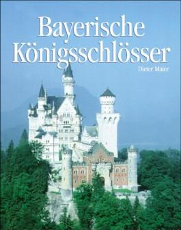 Bayerische Königsschlösser