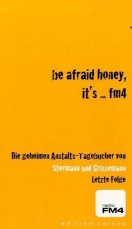 Be afraid honey, it's... FM4!