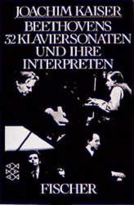 Beethovens zweiunddreißig Klaviersonaten und ihre Interpreten