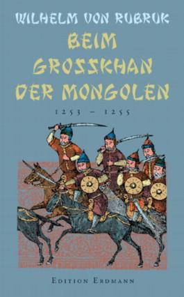 Beim Grosskhan der Mongolen