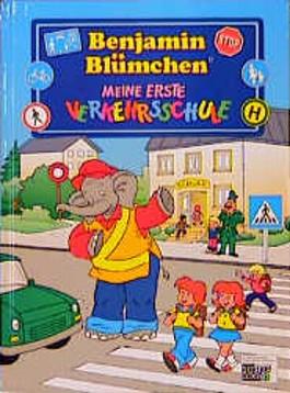 Benjamin Blümchen. Meine erste Verkehrsschule.