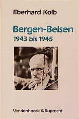 Bergen - Belsen 1943 bis 1945 (Sammlung Vandenhoeck - Vom - Aufenthaltslager - zum Konzentrationslager)