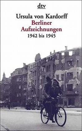 Berliner Aufzeichnungen 1942 bis 1945