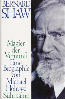 Bernard Shaw, Magier der Vernunft