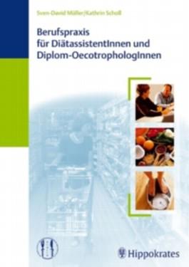 Berufspraxis für DiätassistentInnen und Diplom-OecotrophologInnen