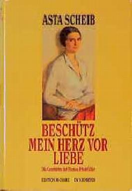 Beschütz mein Herz vor Liebe. Die Geschichte der Therese Rheinfelder. Großdruckausgabe
