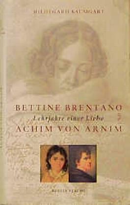 Bettine Brentano und Achim von Arnim