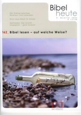 Bibel heute / Bibellesen - auf welche Weise?