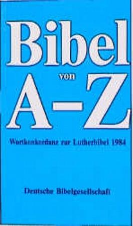 Bibel von A bis Z, Wortkonkordanz zur Lutherbibel