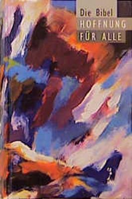Bibelausgaben, Hoffnung für alle, Die Bibel, Kunstcoverausgabe/bunt (Regionalisierung in Europa)