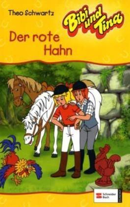 Bibi und Tina / Der rote Hahn