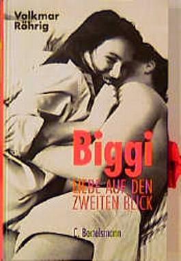Biggi, Liebe auf den zweiten Blick