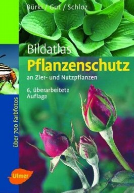 Bildatlas Pflanzenschutz - an Zier- und Nutzpflanzen