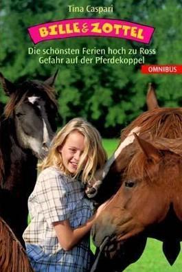 Bille und Zottel: Die schönsten Ferien hoch zu Ross /Gefahr auf der Pferdekoppel