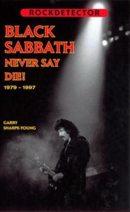 Black Sabbath - Never say die. The Black Sabbath Story: 1979-1997