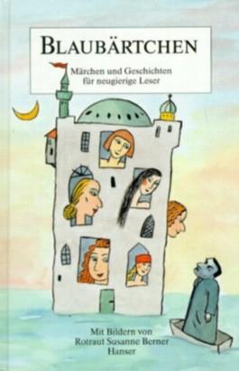 Blaubärtchen. Märchen und Geschichten für neugierige Leser