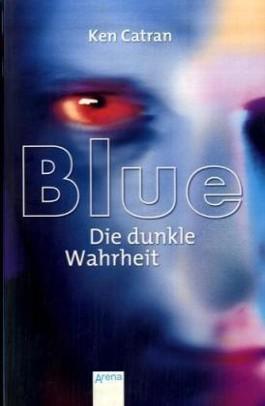 Blue - Die dunkle Wahrheit
