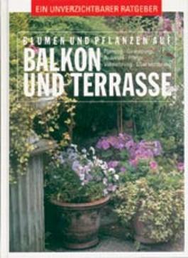 Blumen und Pflanzen auf Balkon und Terrasse
